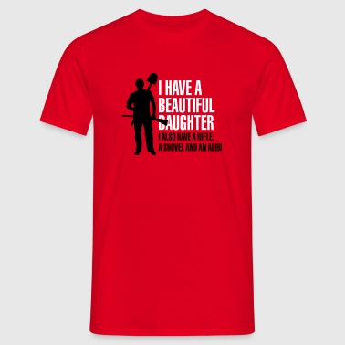 I have a beautiful daughter - Mannen T-shirt