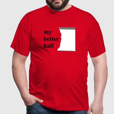 my better half +  your blog etc - T-shirt herr