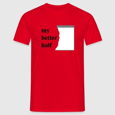 my better half +  your blog etc - Männer T-Shirt