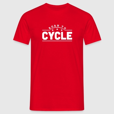 born to cycle banner - Camiseta hombre