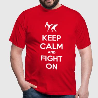 keep calm and fight on - Männer T-Shirt