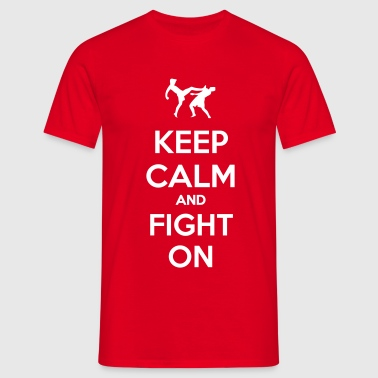 keep calm and fight on - T-skjorte for menn