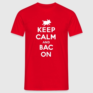 Keep calm and bacon - Mannen T-shirt