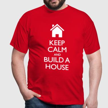 Keep calm Build a house - Männer T-Shirt