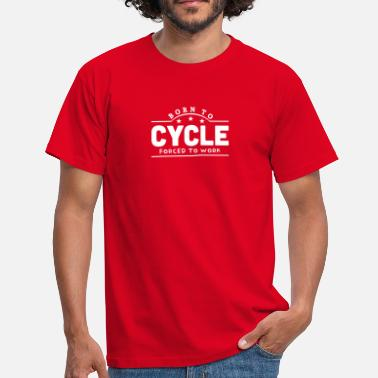 Forced To Work born to cycle forced to work banner - T-shirt Homme
