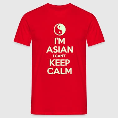 I'm Asian I Can't Keep Calm - Men's T-Shirt