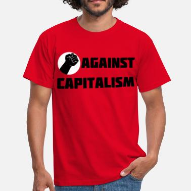 State Capital Fist Fight against Capitalism Capitalism - Men's T-Shirt
