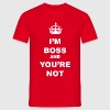 I'M BOSS AND YOU NOT - T-shirt Homme