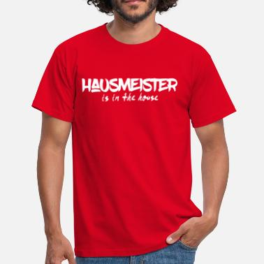 Hausmeister Hausmeister is in the House - Männer T-Shirt