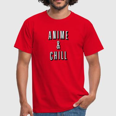 Anime and Chill - Männer T-Shirt
