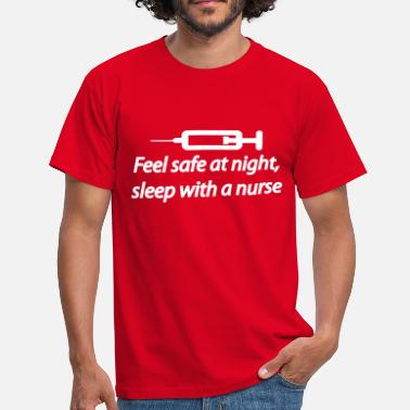 Ficken Frau Feel safe at night, sleep with a nurse - Miesten t-paita