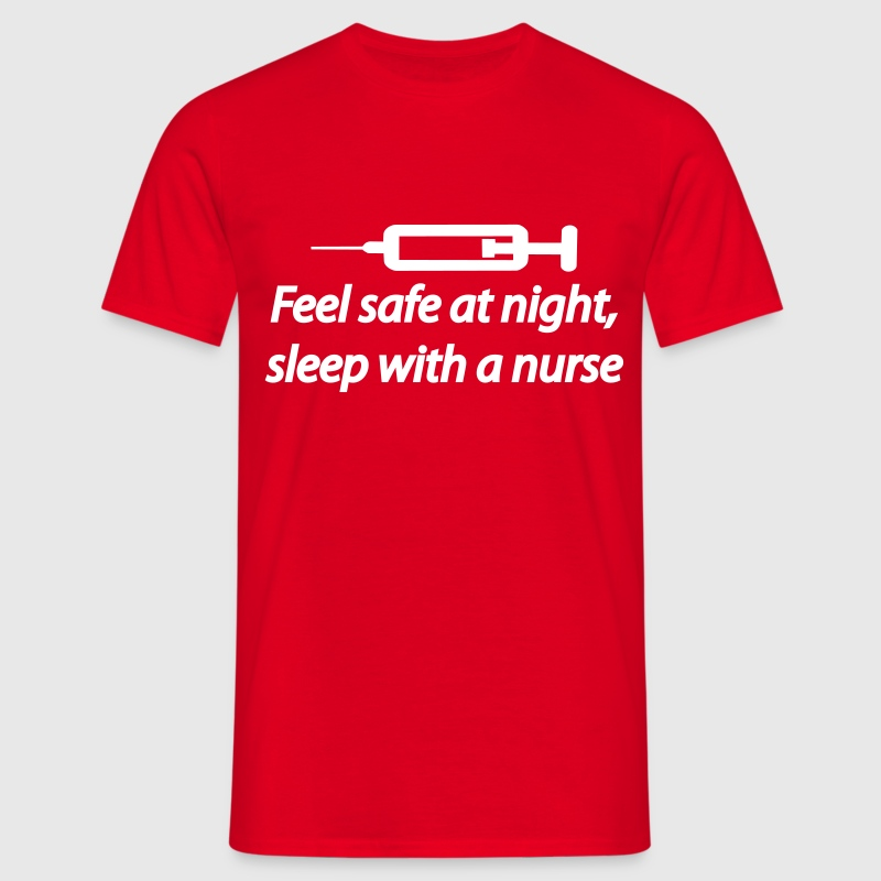 Feel safe at night, sleep with a nurse - T-shirt Homme