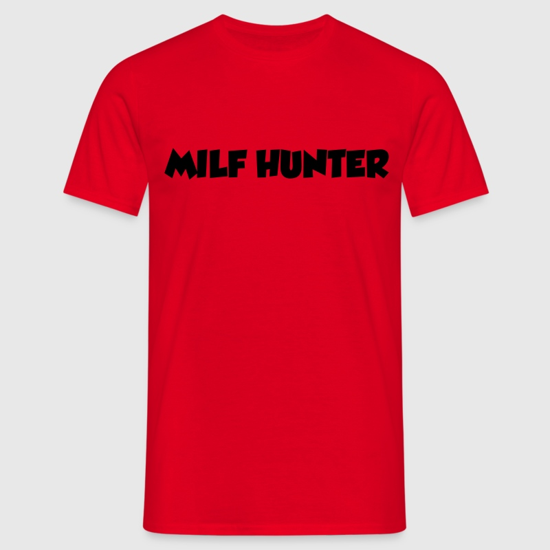 Milf Hunter - Mannen T-shirt