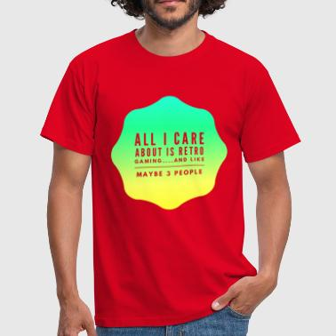 8-bit Jokes All I care about is Retro  Games - Men's T-Shirt