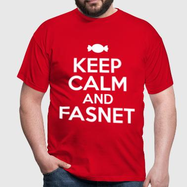 KEEP CALM AND FASNET - Männer T-Shirt