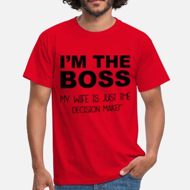 Decision I'm The Boss - Men's T-Shirt