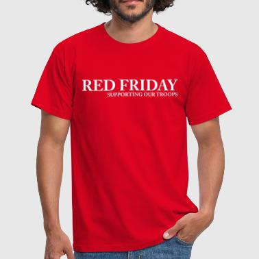Red Friday Supporting Our Troops - Men's T-Shirt