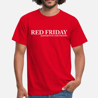 Support Our Troops Red Friday Supporting Our Troops - Men's T-Shirt