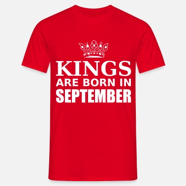 Kings Are Born In September kings are born in september - Männer T-Shirt