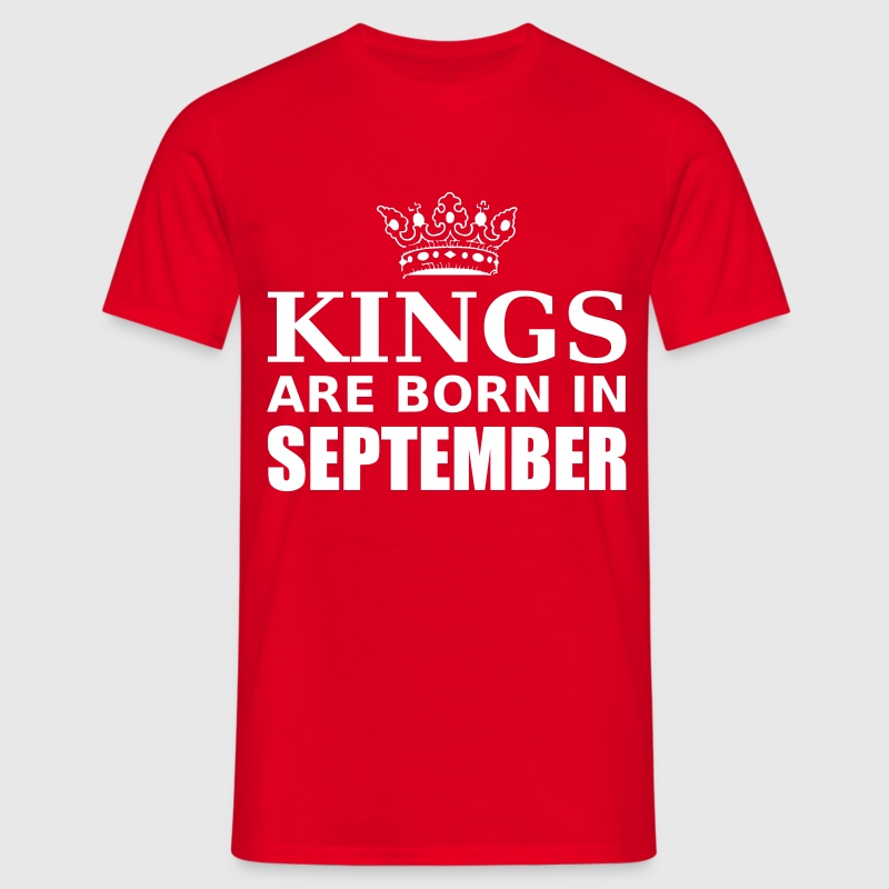 kings are born in september - T-shirt Homme