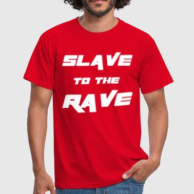 Slave To The Rave - Men's T-Shirt