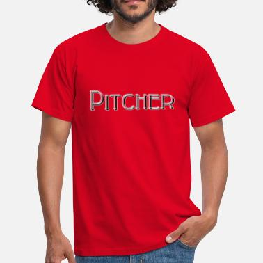 Pitch Pitcher - Männer T-Shirt