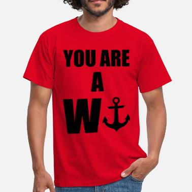 You Are A Wanker Wanker - Men's T-Shirt