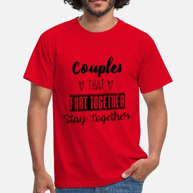 Together Since Couples that fart together stay together - Men's T-Shirt
