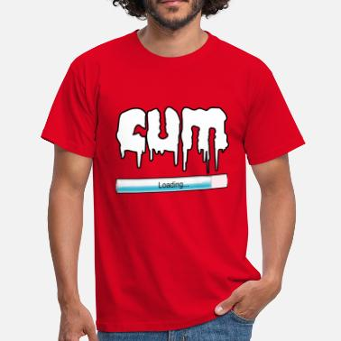 Cum Tit cum loading - Men's T-Shirt