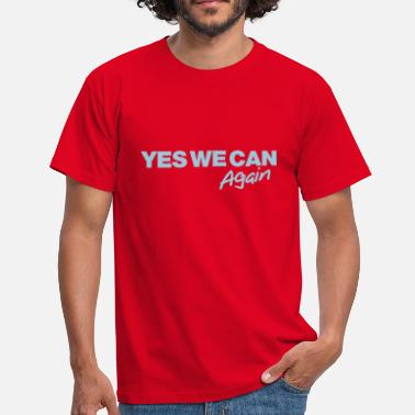 Yes We Can Yes we can again - T-shirt Homme