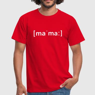Phonétique Mama orthographe phonétique - T-shirt Homme