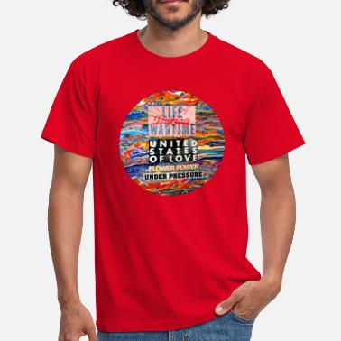 Close Life during wartime united states of love - Men's T-Shirt