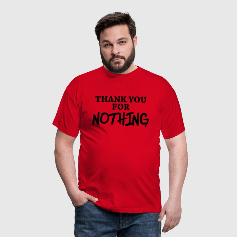 Thank you for nothing - Men's T-Shirt