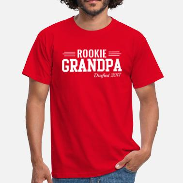 Grandpa 2017 Rookie Grandpa. Drafted 2017 - Men's T-Shirt