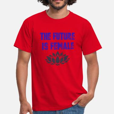 Empower Yourself THE FUTURE IS FEMALE - Men's T-Shirt