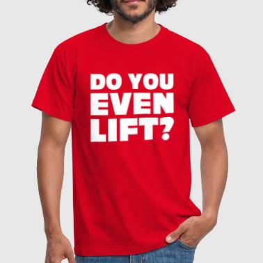 Do You Even Lift 2 - T-shirt Homme