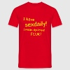 I have sexdaily. I mean dyslexia! FCUK! - Mannen T-shirt