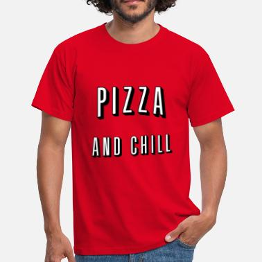 Netflix And Chill Pizza and chill - Mannen T-shirt
