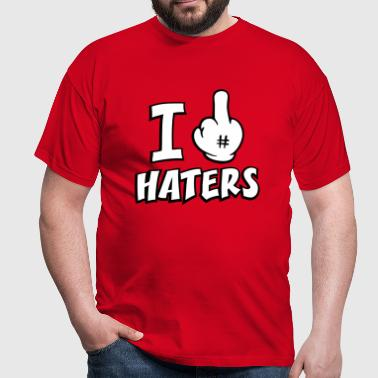 I FUCK HATERS  - T-shirt Homme