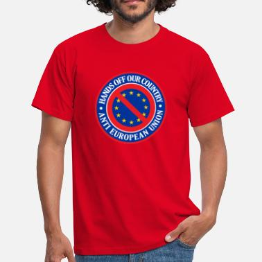 Fuck The Eu Hands Off Our Country - Anti EU - Men's T-Shirt