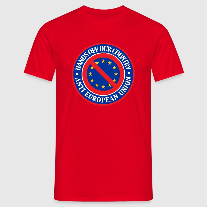Hands Off Our Country - Anti EU - Men's T-Shirt