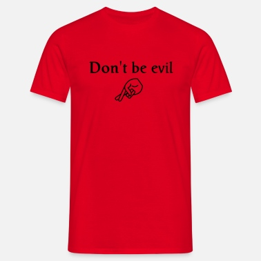 Crossed don't be evil ( search engine slogan) - Men's T-Shirt