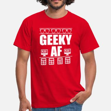 Geek Quotes geeky af funny geek quote - Men's T-Shirt