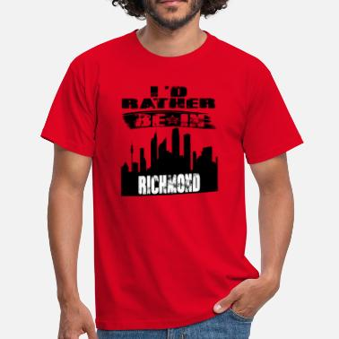 Richmond Geschenk Id rather be in Richmond - Männer T-Shirt