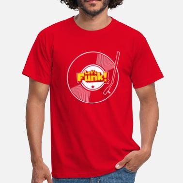 Funk Let's Funk Wax - Men's T-Shirt