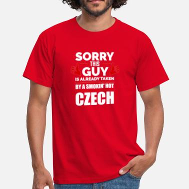 Czech Sorry Guy Already taken by hot Czech Czech - Men's T-Shirt