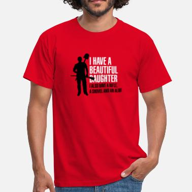 Daughter  I have a beautiful daughter - Mannen T-shirt