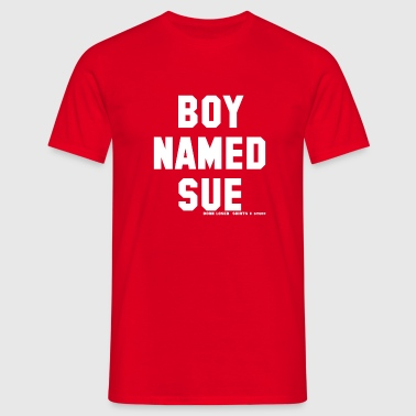 Boy named Sue (white) - Männer T-Shirt