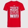 There is magic in the air it's called wifi - Men's T-Shirt