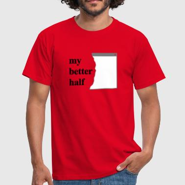 my better half +  your blog etc - Herre-T-shirt
